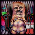 Phsiris – Ham Job