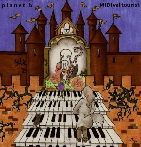 Planet B – MIDIval Tourist