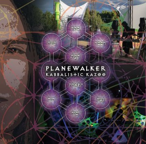 Planewalker – Kabbalistic Kazoo