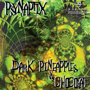 Psynaptix – Dark Pineapples & Chocolate
