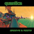 Quantica – Groove & Roots