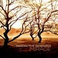 Radioactive Sandwich – Mirage