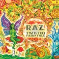 RAZ – Twisted Fairytale