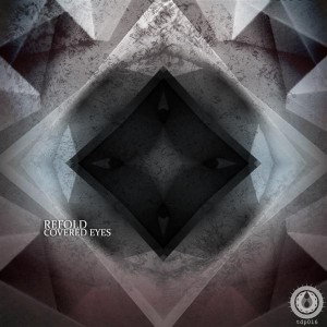 Refold – Covered Eyes