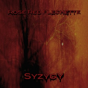 Rose Red Flechette – Syzygy