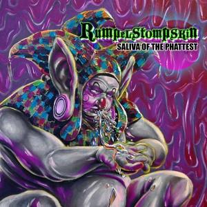 Rumpelstompskin – Saliva Of The Phattest