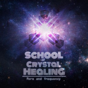 School Of Crystal Healing – Form And Frequency
