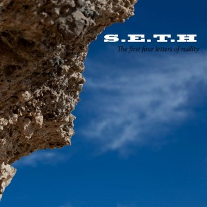 S.E.T.H – The First Four Letters Of Reality