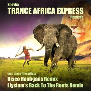 Sheyba – Trance Africa Express Remixes | Ektoplazm - Free