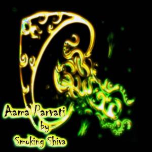 Smoking Shiva – Aama Parvati