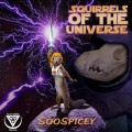 SooSpicey – Squirrels Of The Universe