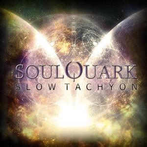 SoulQuark – Slow Tachyon