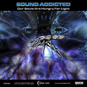 Sound Addicted – Our Souls Are Hungry For Light