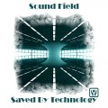 Sound Field – Saved By Technology