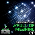 Stigmouleur – Full Of Meaning