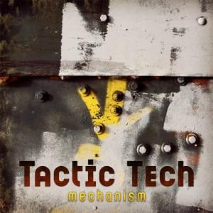 Tactic Tech – Mechanism