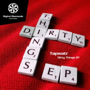 Tapwatr – Dirty Things
