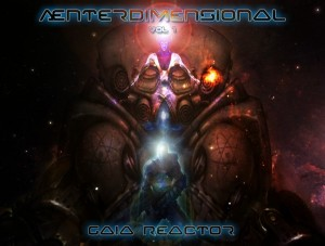 Ænterdimensional Vol. 1: Gaia Reactor