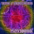 Patchwork – Friends & SubConsciousMind