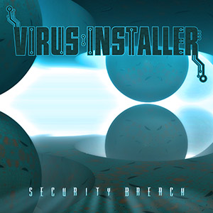 Virus Installer – Security Breach