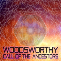 Woodsworthy – Call Of The Ancestors