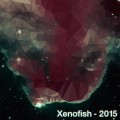 Xenofish – 2015