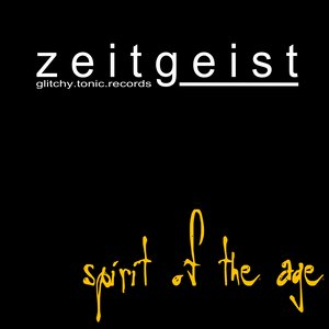 Zeitgeist – Spirit Of The Age