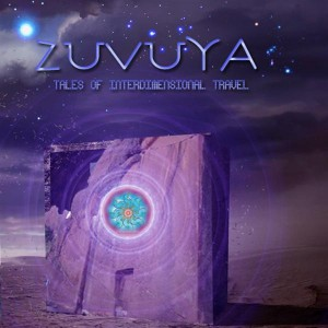 ZuVuYa – Tales Of InterDimensional Travel